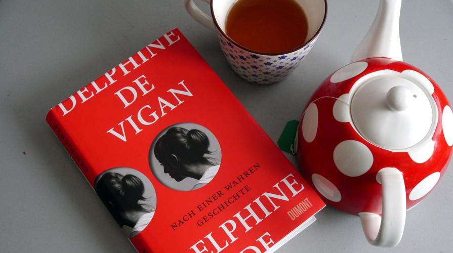 Delphine de Vigan: Nach einer wahren Geschichte