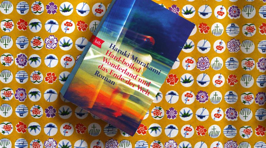 Haruki Murakami: Hard-boiled Wonderland und das Ende der Welt