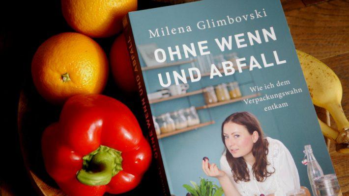 Milema Glimbovski: Ohne Wenn und Abfall