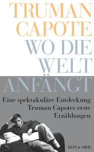 Truman Capote - Wo die Welt anfängt