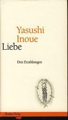 Yasushi Inoue: Liebe